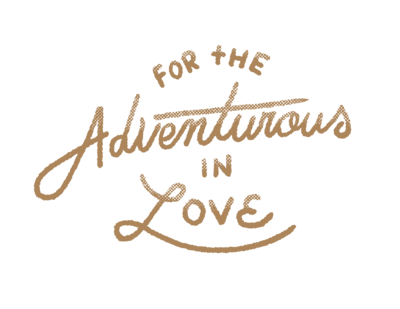 for the adventurous in love