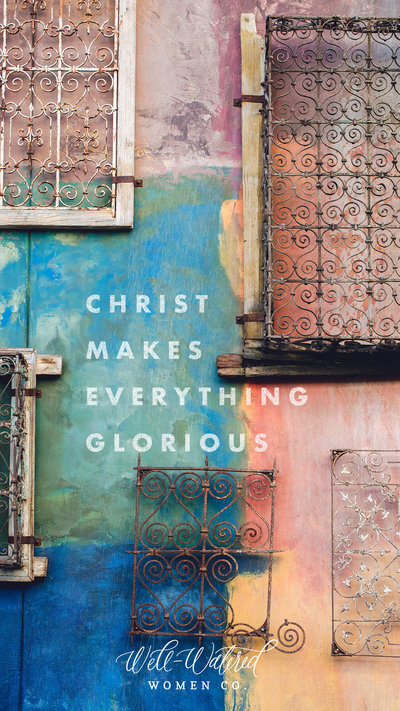 Christ Makes Everything Glorious Lockscreen