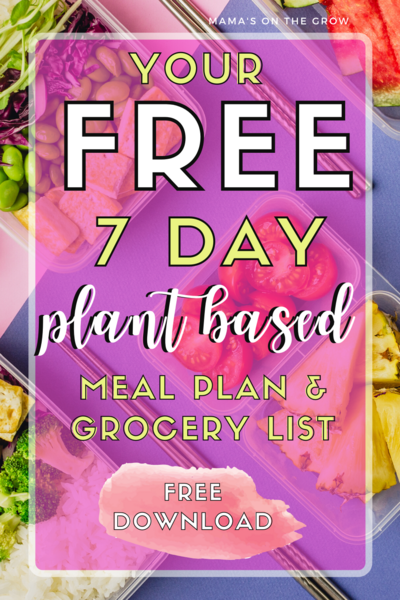 Download your free 7 day plant based meal plan - mama's on the grow (2)