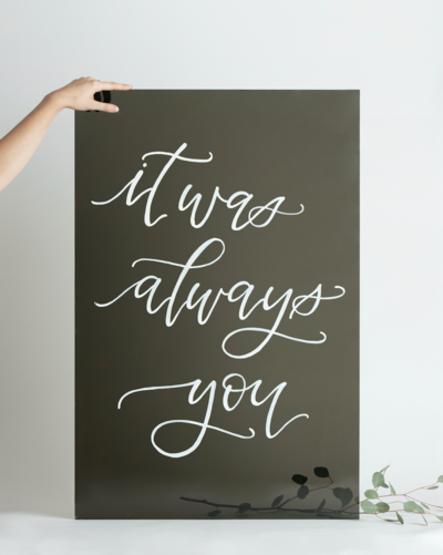 It was always you Black Acrylic Sign