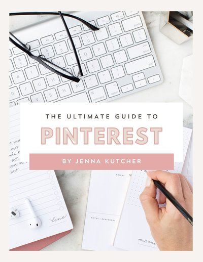 Jenna Kutcher's Ultimate Pinterest Guide