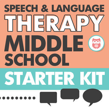 Speech and language therapy middle school starter kit