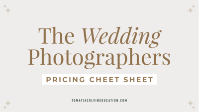 Category_Graphics_960x540_TCE_Tomayia_Colvin_Education_wedding photographers pricing cheat sheet