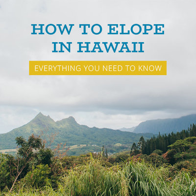 blog post about how to elope in Hawaii and planning an elopement in Oahu, Maui, Kauai