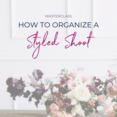 how-to-organize-a-styled-shoot-masterclass