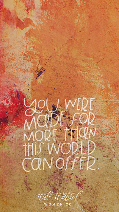 Well-Watered Women: You Were Made for More Than This World Can Offer Lockscreen