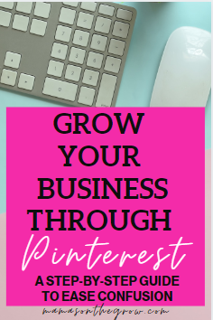 Grow your business through Pinterest-step-by-step- mamas-on-the-grow
