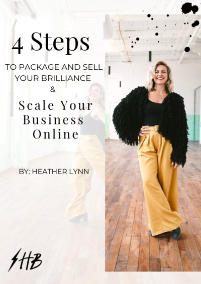 4 Steps to Package & Sell Your Brilliance and Scale Your Biz Online