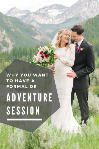 Why You Want to have a Formal Session or Adventure Session