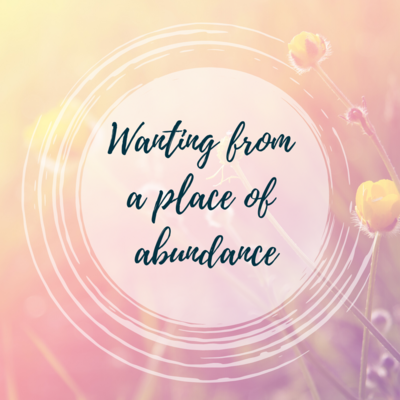how to want from place of abundance