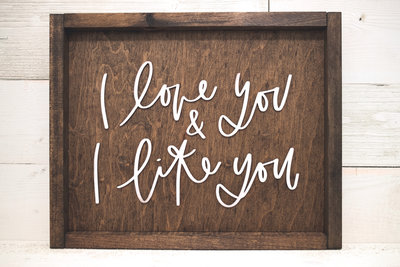 Wood Sign_I Love You I Like You (1 of 1)