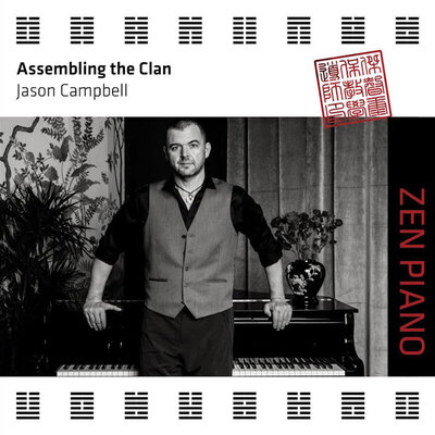 CD cover title Assembling the Clan Zen Piano Jason Campbell standing in front of piano hands resting on lid behind him flowers in vases on either side of him black and white image
