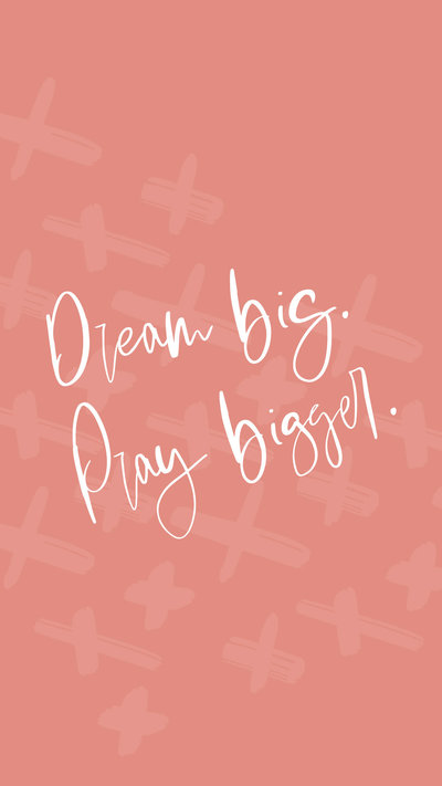 Dream-Big-Pray-Bigger-2