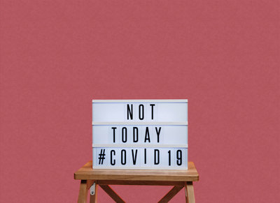 "A sign that says ""Not today Covid 19"""
