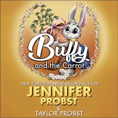 Jennifer Probst - Buffy and the Carrot