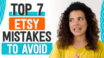 Top 7 Etsy mistakes to avoid