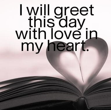 Heather Crider  I will greet each day with love in my heart growth mindset