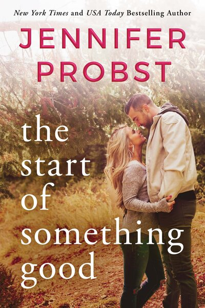 Jennifer Probst - The Start of Something Good