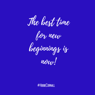 The best time for new beginnings is now!
