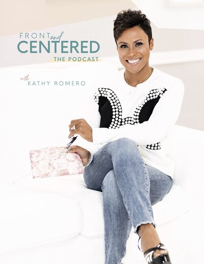 PODCAST-Front and Centered Kathy Romero
