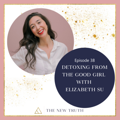 The New Truth episode 38 Elizabeth Su