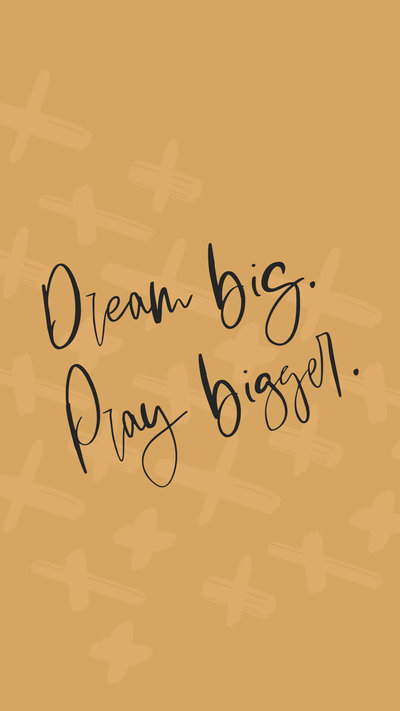 Dream-Big-Pray-Bigger-