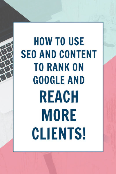 How to use SEO and content to rank on Google and reach more clients