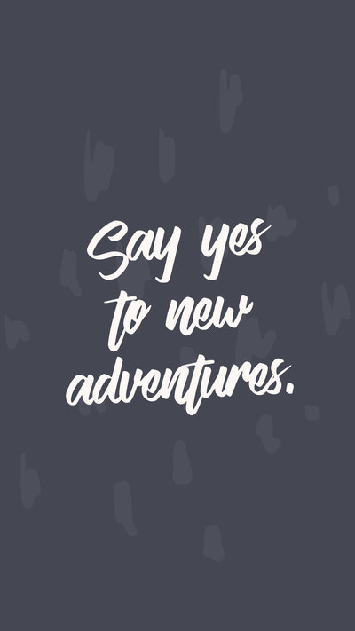Say-Yes-to-New-Adventures-2