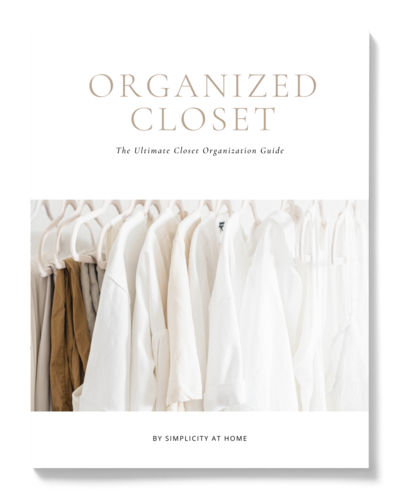 The ultimate closet organization guide by Simplicity at Home
