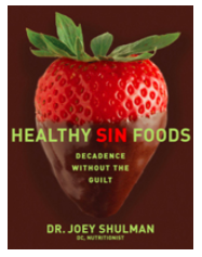 Healthy Sin Foods - Joey Shulman