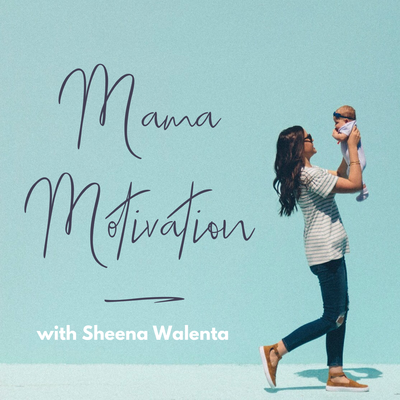 Mama Motivation Podcast