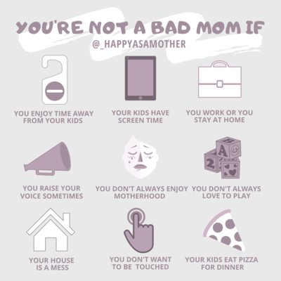 YOU'RE not a bad mom if