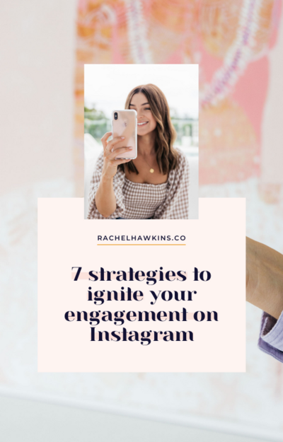 7 strategies to ignite your engagement on Instagram