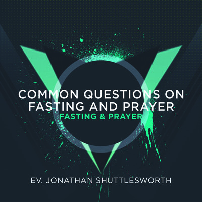 Biblical Teaching on Fasting and Prayer with Revival Today's Jonathan Shuttlesworth