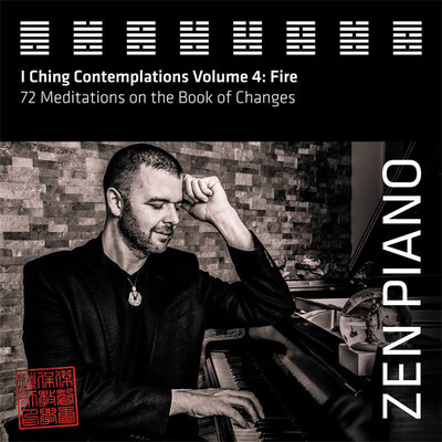 Album Cover Title Zen Piano I Ching Contemplations Volume 4 Fire Jason Campbell seated at piano looking down at keys one hand to his head the other hand playing black and white toned image