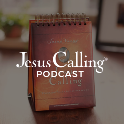 Jesus Calling Podcast
