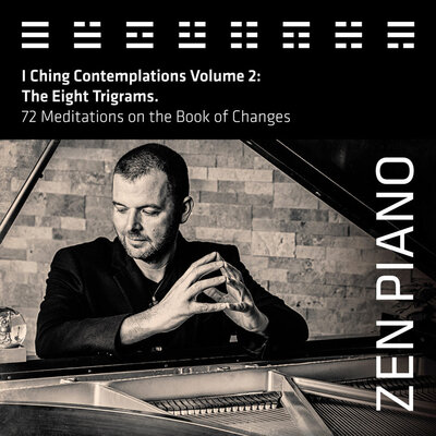 CD cover title Zen Piano I Ching Contemplations Volume 2 black and white toned image Jason Campbell sitting at piano elbows resting on top fingers touching