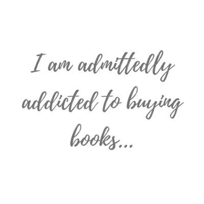 I am admittedly addicted to buying books...