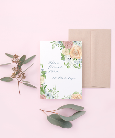Where Flowers Bloom.. Hope Greeting Card