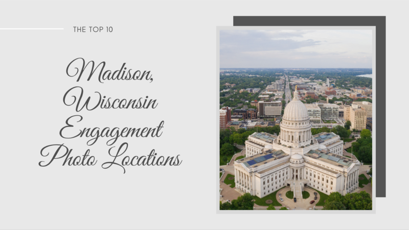 Top 10 Madison, Wisconsin Engagement Photo Locations