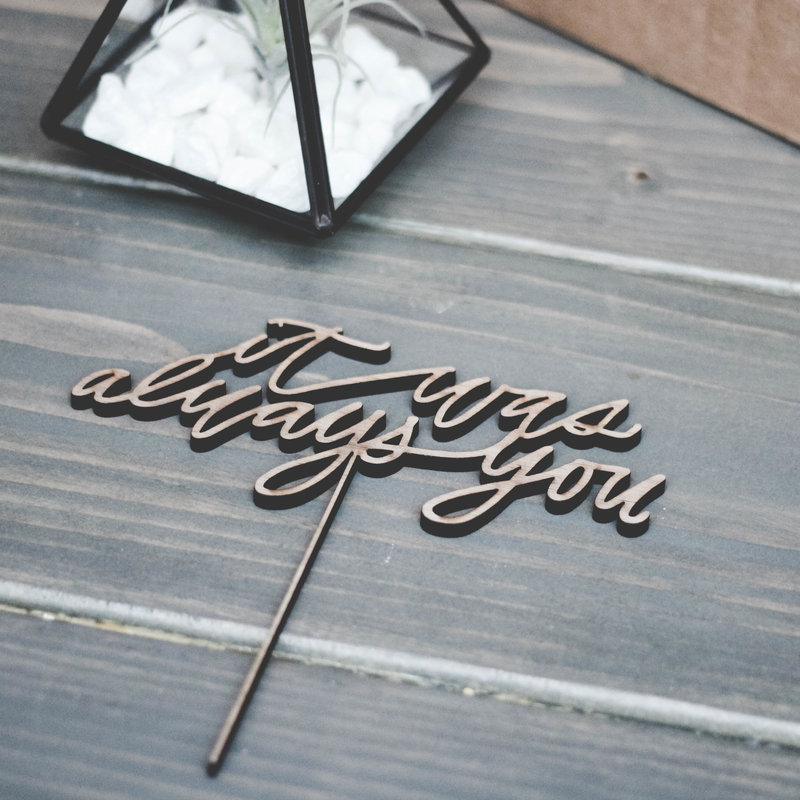 Cake Topper_It Was Always You (1 of 1)
