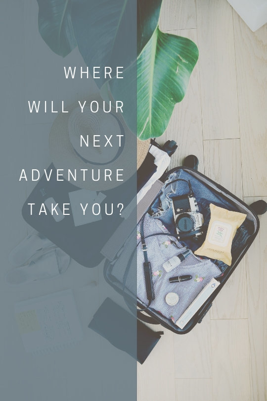 where will your next adventure take you_