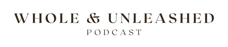 Whole & Unleashed Podcast_Logo-01