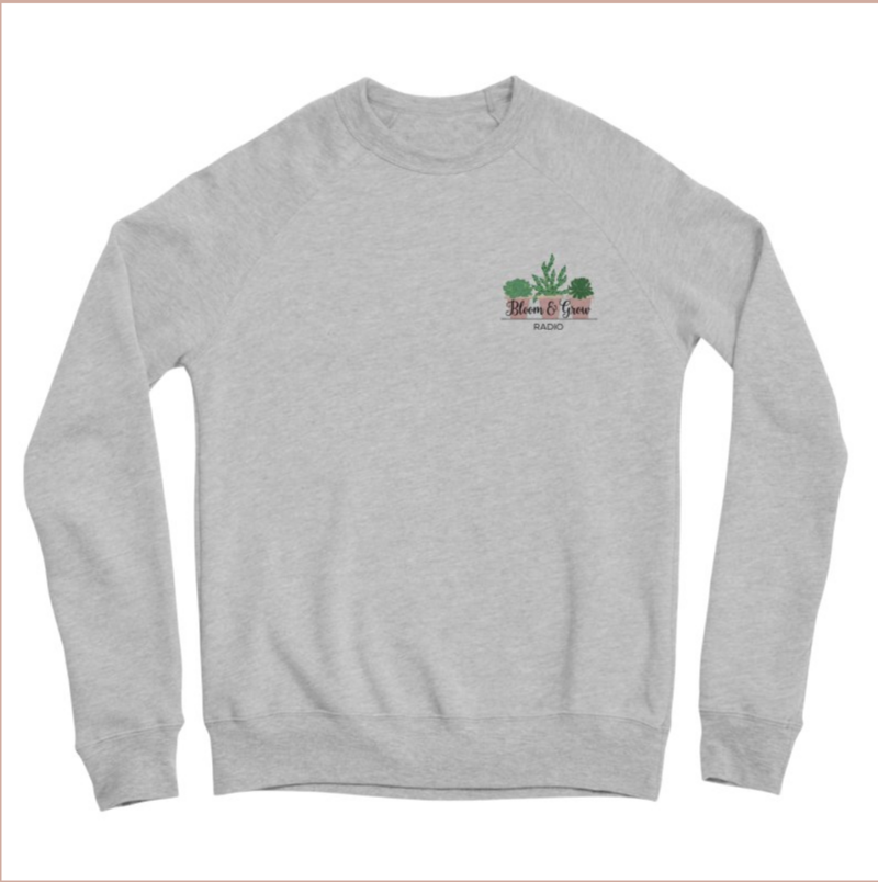 Bloom and Grow Radio sweatshirt