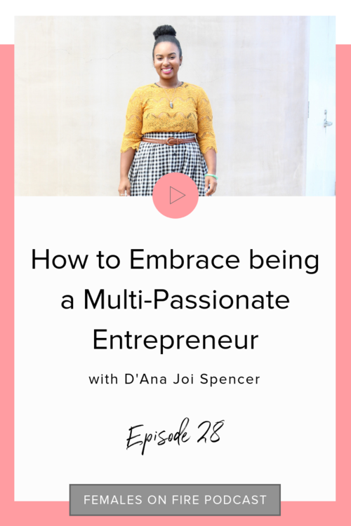 How+to+Embrace+being+a+Multi-Passionate+Entrepreneur+with+D'Ana+Joi+Spencer