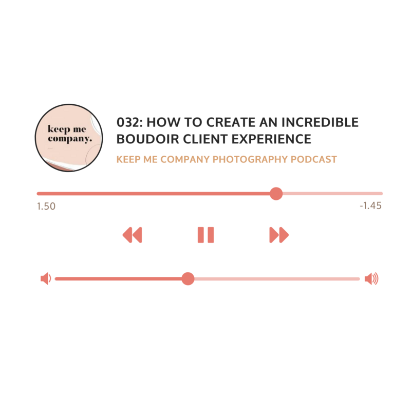 Episode 032: How to Create an Incredible Boudoir Client Experience with Joelle Elizabeth on the Keep Me Company Podcast