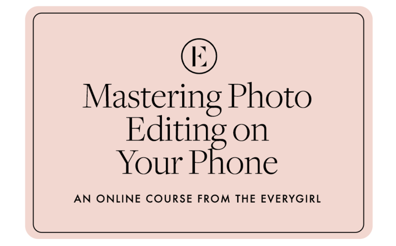 The Everygirl Courses Gift Card — Mastering Photo Editing On Your Phone