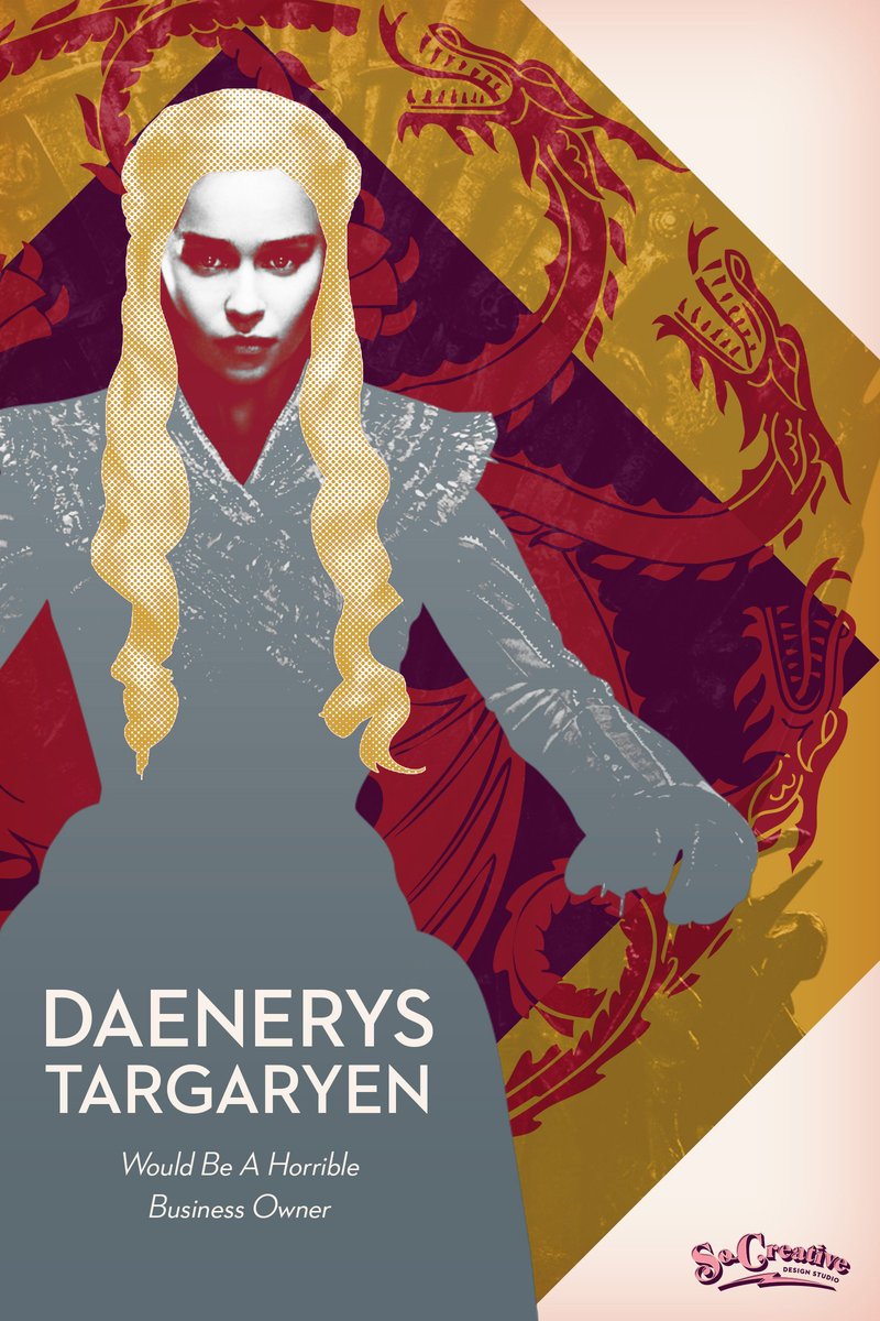 Daenerys Targaryen Would Be a Horrible Business Owner
