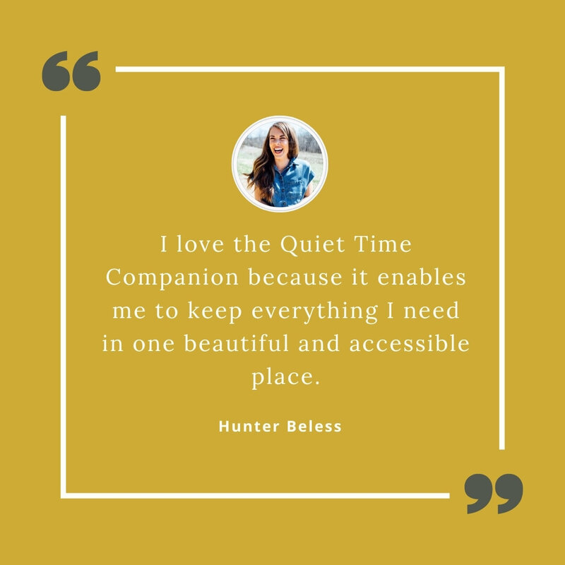 I love the Quiet Time Companion because it enables me to keep everything I need in one beautiful and accessible place.