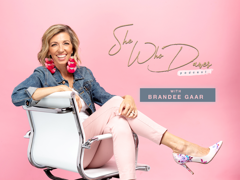 She Who Dares Podcast by Brandee Gaar
